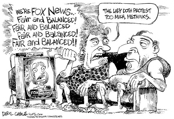 Daryl Cagle - MSNBC.com - Fox News and Shakespeare - English - Fox News, William Shakespeare, The lady doth protest too much, methinks, Fair and Balanced, television, media, couch, news