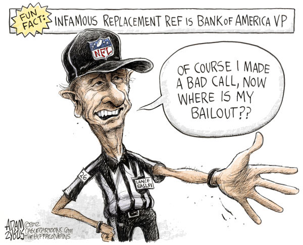 Replacement Ref Bailout  Adam Zyglis,The Buffalo News,lance easley,replacement ref,ref,referee,bank of america,bailout,wall street,vp,vice president,housing,crisis,recession,nfl,sports,entertainment,economy,Those #$%@ Replacement Refs!