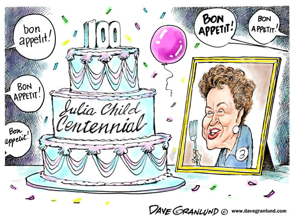 Julia Child centennial  Dave Granlund,Politicalcartoons.com,Julia Child, cooking, legend, TV, 100, centennial, bon appetit